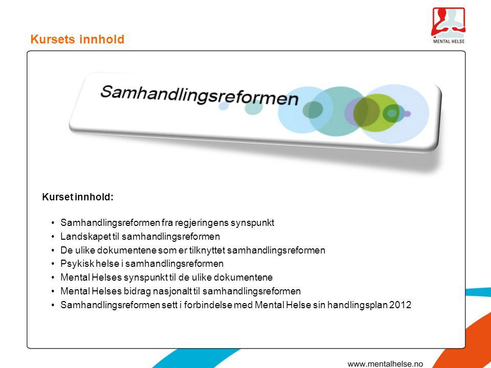 Kurset innhold: •Samhandlingsreformen fra regjeringens synspunkt •Landskapet til samhandlingsreformen •De ulike dokumentene som er tilknyttet samhandl