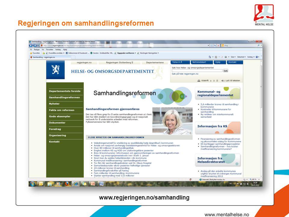 www.regjeringen.no/samhandling Regjeringen om samhandlingsreformen