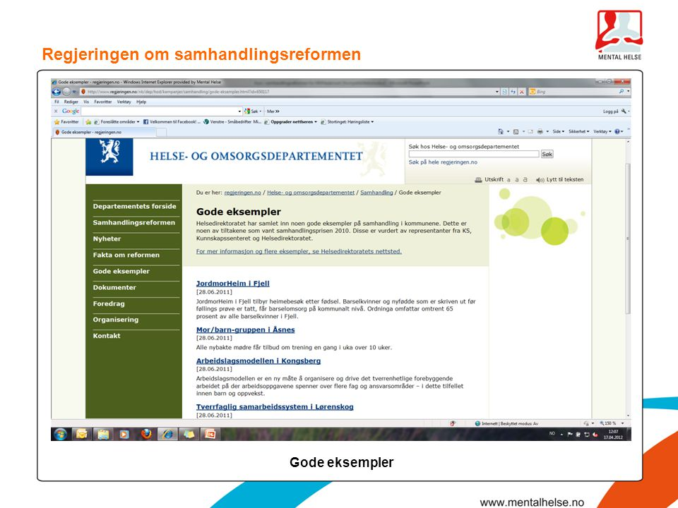 Samhandlingsreformen i Mental Helses handlingsplan 2012 Hva kan være gode aktiviteter for lokallaget i forbindelse med samhandlingsreformen?