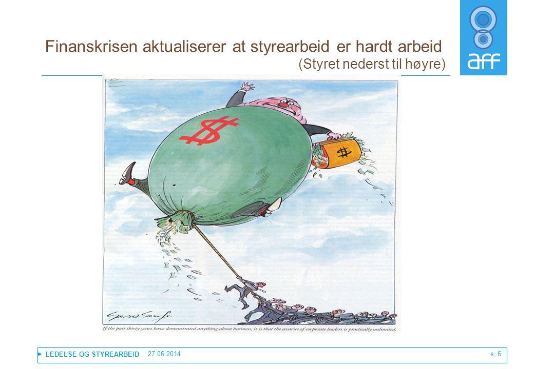LEDELSE OG STYREARBEID 27.06.2014 Den kritiske styrerollen: Tallfilteret •Hva innebærer tallene.
