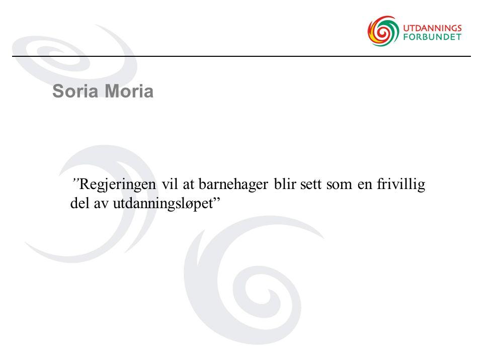 Soria Moria Regjeringen vil at barnehager blir sett som en frivillig del av utdanningsløpet