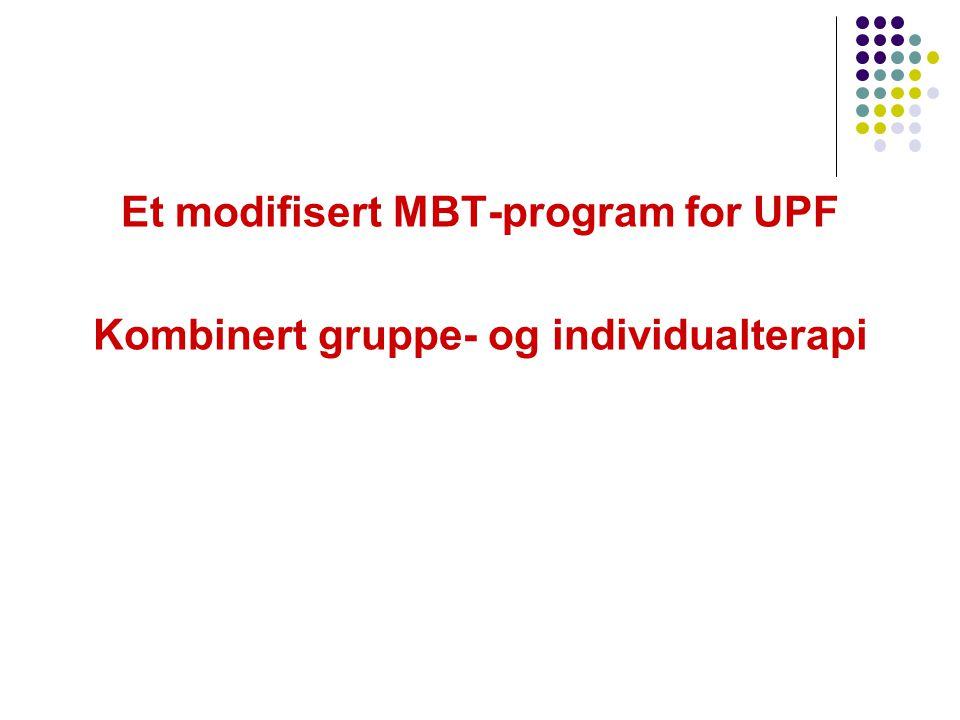 Et modifisert MBT-program for UPF Kombinert gruppe- og individualterapi