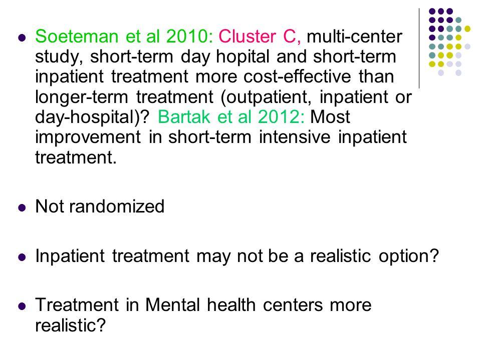  Soeteman et al 2010: Cluster C, multi-center study, short-term day hopital and short-term inpatient treatment more cost-effective than longer-term t