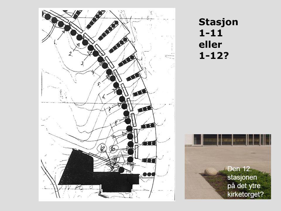 Stasjon 1-11 eller 1-12 Den 12. stasjonen på det ytre kirketorget