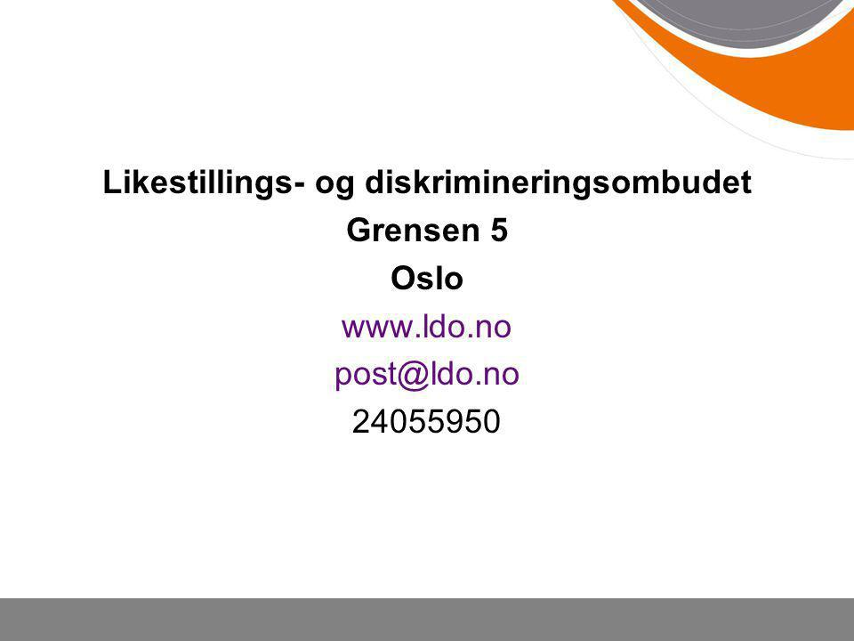 Likestillings- og diskrimineringsombudet Grensen 5 Oslo www.ldo.no post@ldo.no 24055950