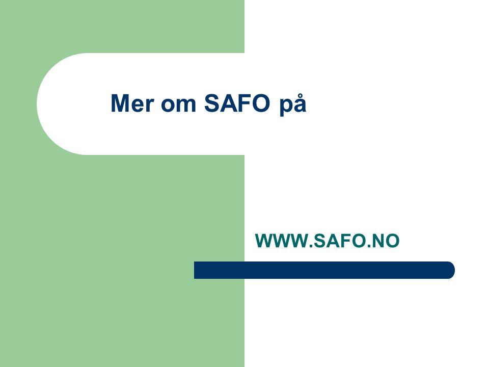 Mer om SAFO på WWW.SAFO.NO