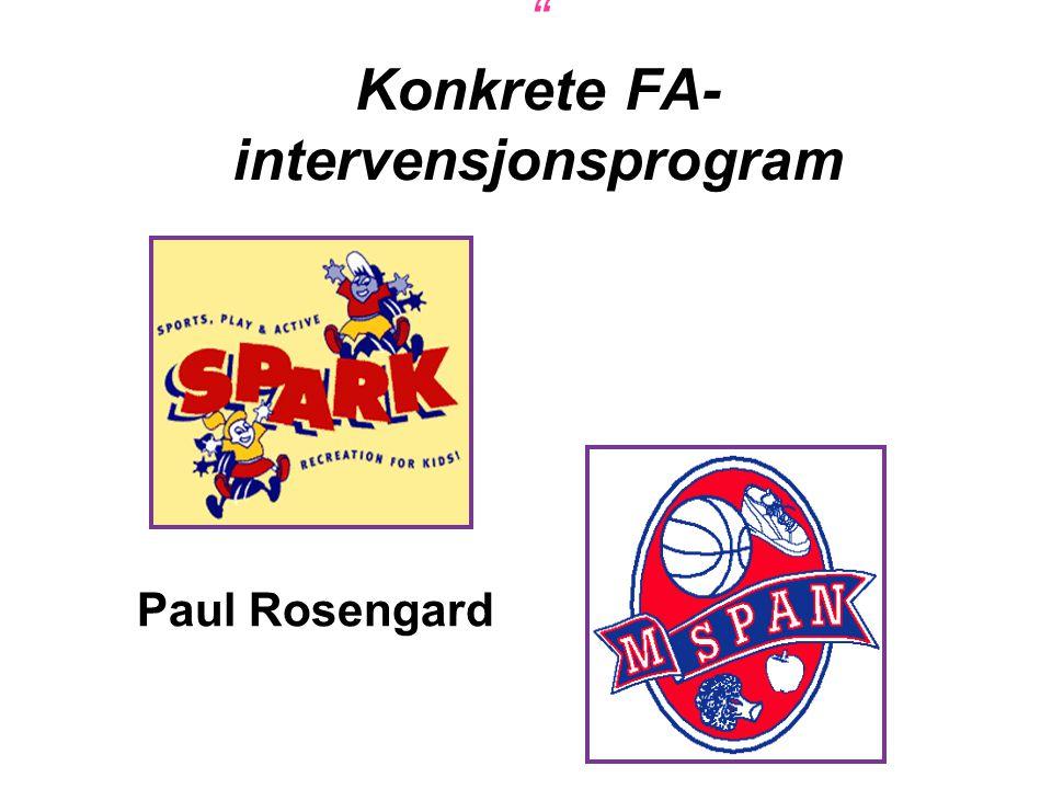 """"""" Konkrete FA- intervensjonsprogram Paul Rosengard"""