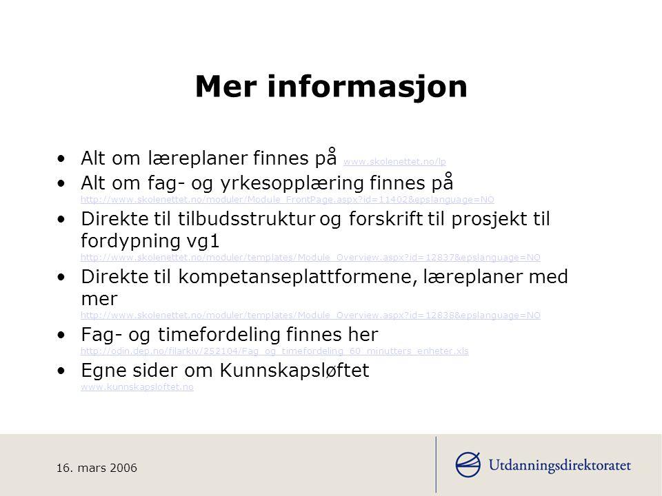 16. mars 2006 Utfordringer for skolene og lærerne •Faglig oppdatering – beherske teknologi til planlegging, styring, registrering/ dokumentasjon og sa