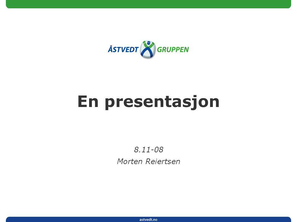 En presentasjon 8.11-08 Morten Reiertsen