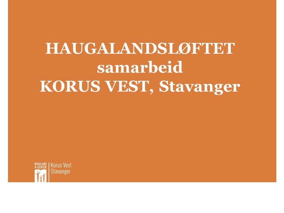 HAUGALANDSLØFTET samarbeid KORUS VEST, Stavanger