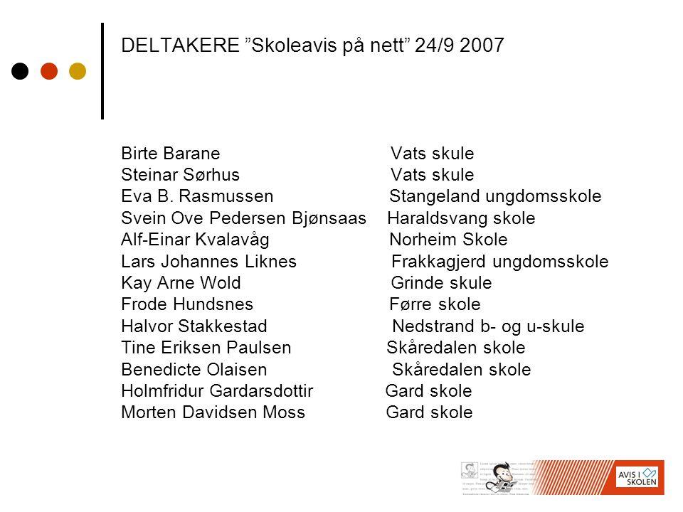 DELTAKERE Skoleavis på nett 24/9 2007 Birte Barane Vats skule Steinar Sørhus Vats skule Eva B.