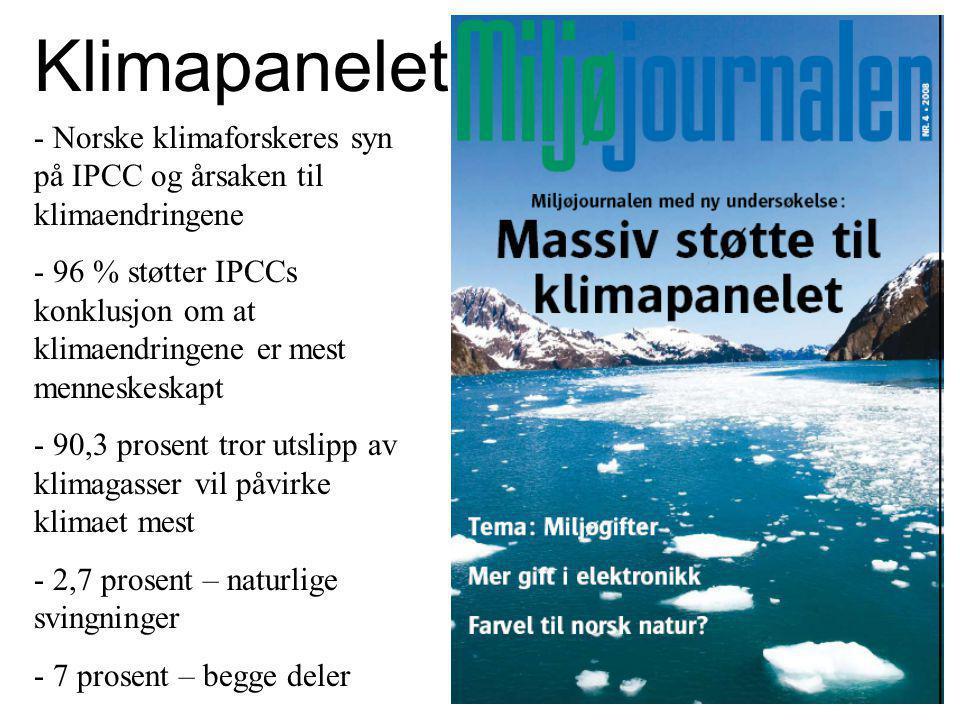 Klimapanelet - Norske klimaforskeres syn på IPCC og årsaken til klimaendringene - 96 % støtter IPCCs konklusjon om at klimaendringene er mest menneskeskapt - 90,3 prosent tror utslipp av klimagasser vil påvirke klimaet mest - 2,7 prosent – naturlige svingninger - 7 prosent – begge deler