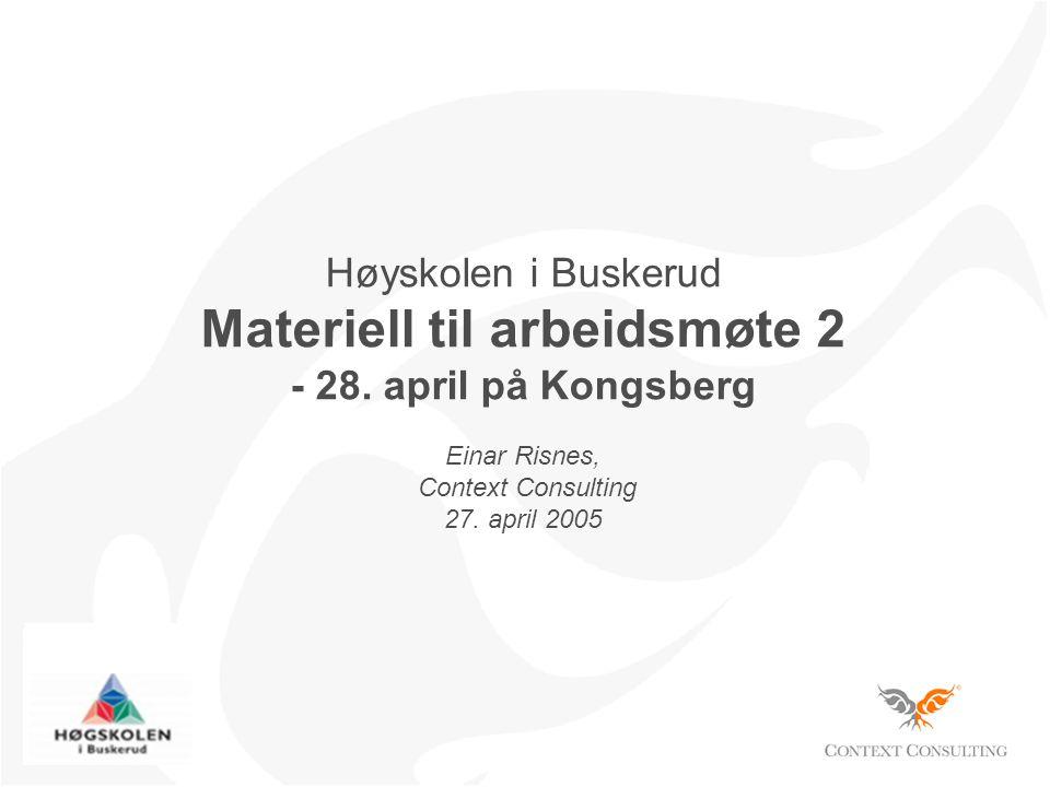 Høyskolen i Buskerud Materiell til arbeidsmøte 2 - 28.