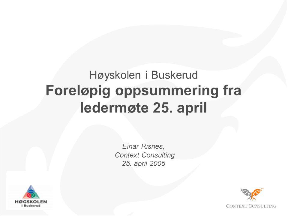 Høyskolen i Buskerud Foreløpig oppsummering fra ledermøte 25.