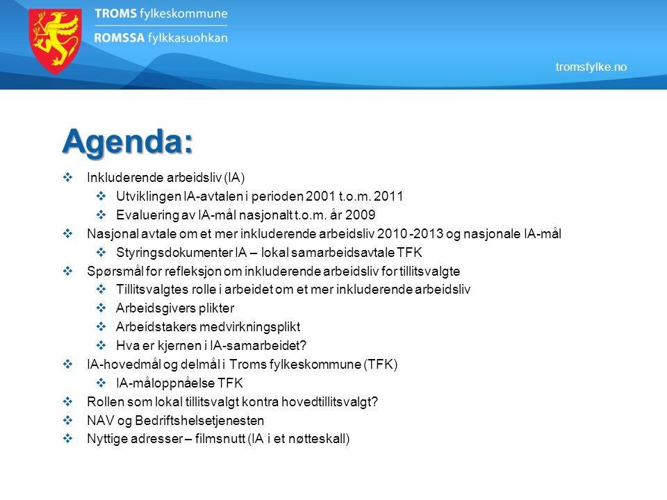 tromsfylke.no Agenda:  Inkluderende arbeidsliv (IA)  Utviklingen IA-avtalen i perioden 2001 t.o.m. 2011  Evaluering av IA-mål nasjonalt t.o.m. år 2