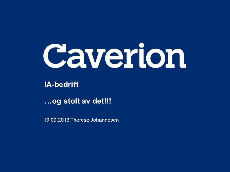 Caverion IA-fundamentet: Systematisk oppfølging av sykemeldte  Kursing av ledere i sykefraværsoppfølging  Etablering av rutiner som gjelder ALLE ansatte  Informasjon til alle ansatte om hva bedriften tilbyr de ansatte ved sykefravær, samt hva som kreves av de ansatte.