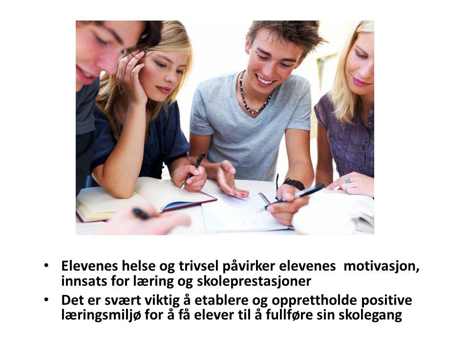• Elevenes helse og trivsel påvirker elevenes motivasjon, innsats for læring og skoleprestasjoner • Det er svært viktig å etablere og opprettholde positive læringsmiljø for å få elever til å fullføre sin skolegang