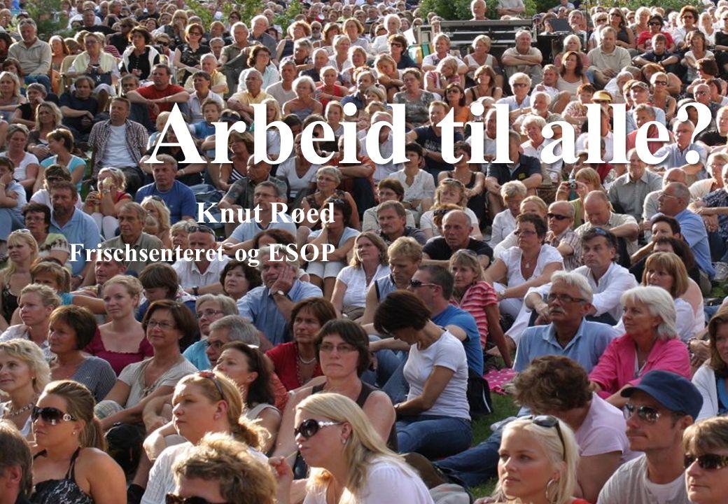 Frisch Centre •Litteratur (med flere referanser): –Steinar Holden, Simen Markussen og Knut Røed (2012): Arbeid til alle?, Samfunnsøkonomen, Nr.