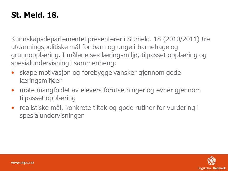 St. Meld. 18. Kunnskapsdepartementet presenterer i St.meld. 18 (2010/2011) tre utdanningspolitiske mål for barn og unge i barnehage og grunnopplæring.