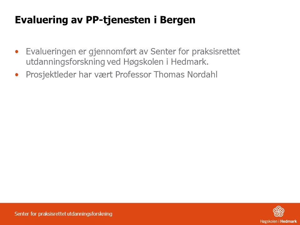 Evaluering av PP-tjenesten i Bergen •Evalueringen er gjennomført av Senter for praksisrettet utdanningsforskning ved Høgskolen i Hedmark. •Prosjektled