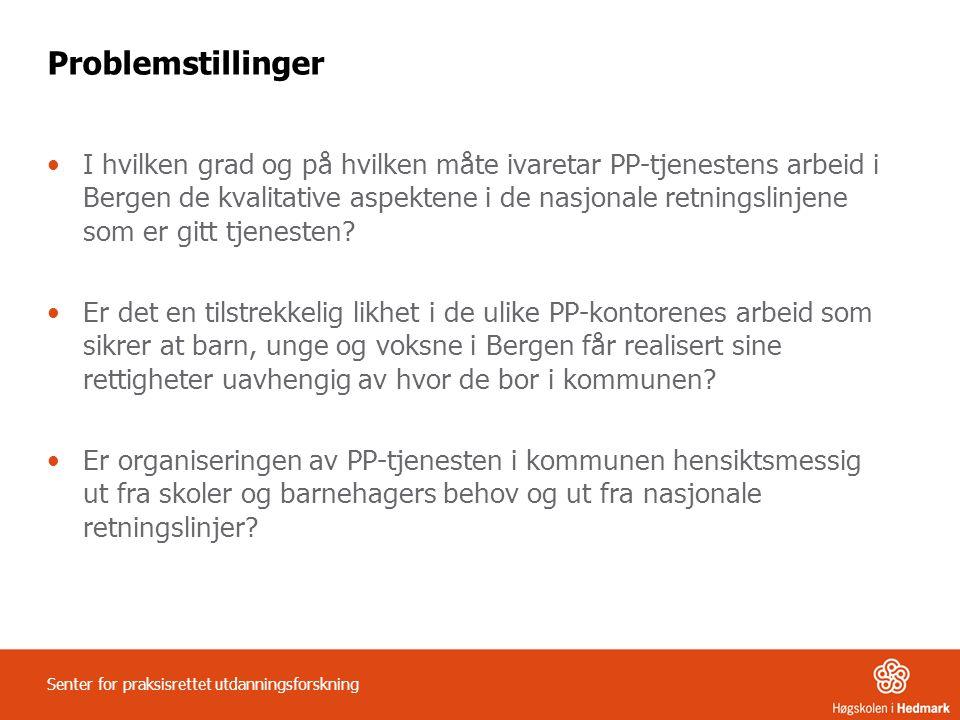 Problemstillinger •I hvilken grad og på hvilken måte ivaretar PP-tjenestens arbeid i Bergen de kvalitative aspektene i de nasjonale retningslinjene so