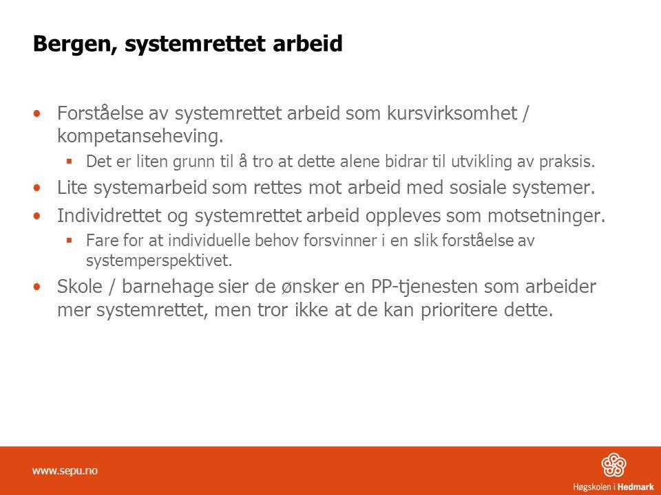 Bergen, systemrettet arbeid •Forståelse av systemrettet arbeid som kursvirksomhet / kompetanseheving.  Det er liten grunn til å tro at dette alene bi