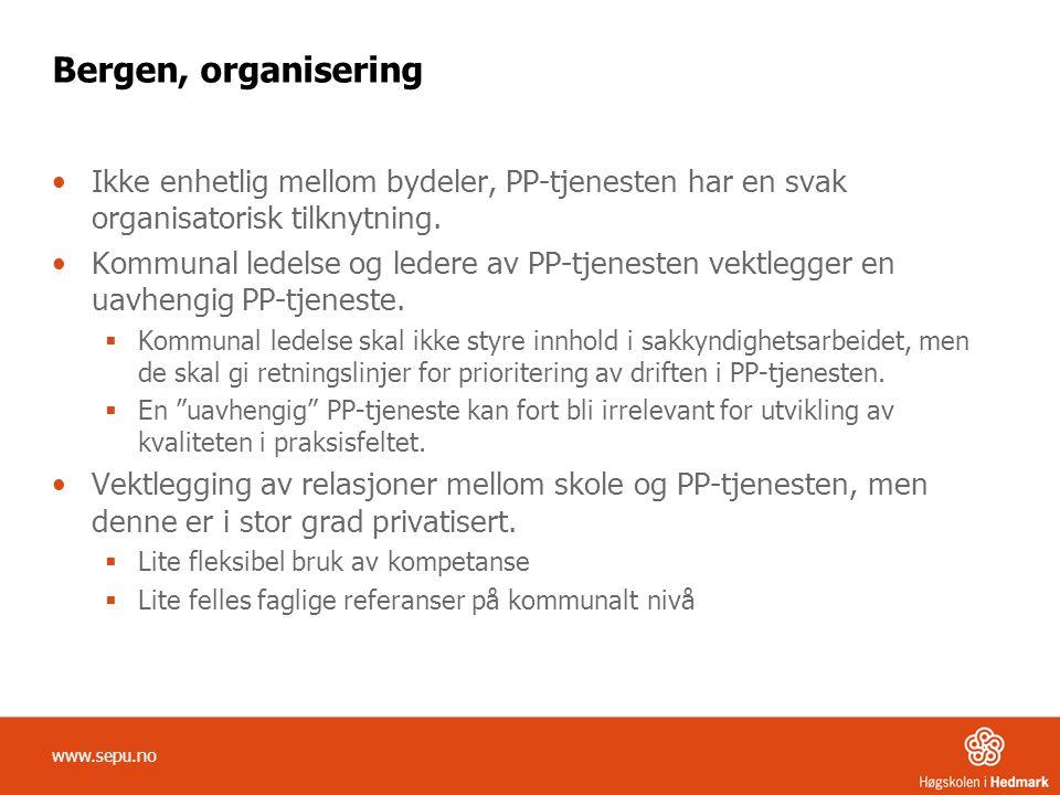 Bergen, organisering •Ikke enhetlig mellom bydeler, PP-tjenesten har en svak organisatorisk tilknytning. •Kommunal ledelse og ledere av PP-tjenesten v
