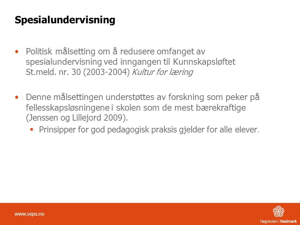 Spesialundervisning •Politisk målsetting om å redusere omfanget av spesialundervisning ved inngangen til Kunnskapsløftet St.meld. nr. 30 (2003-2004) K