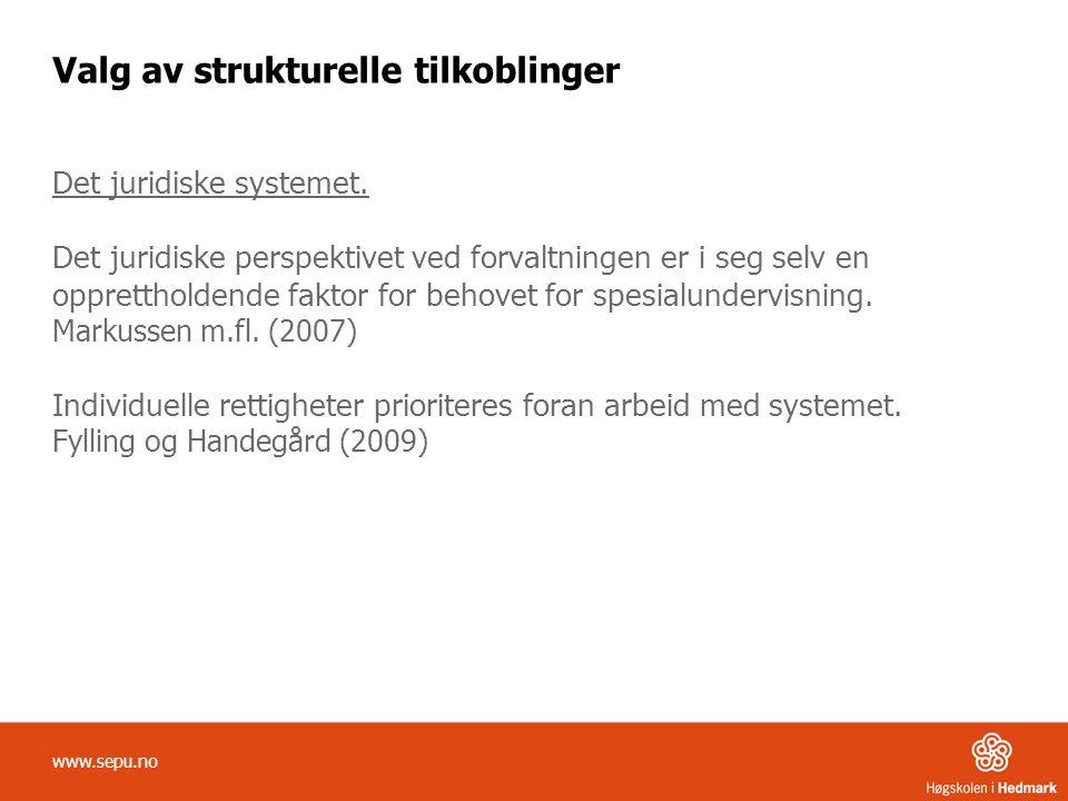 Valg av strukturelle tilkoblinger Det juridiske systemet. Det juridiske perspektivet ved forvaltningen er i seg selv en opprettholdende faktor for beh