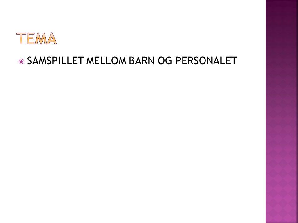  SAMSPILLET MELLOM BARN OG PERSONALET