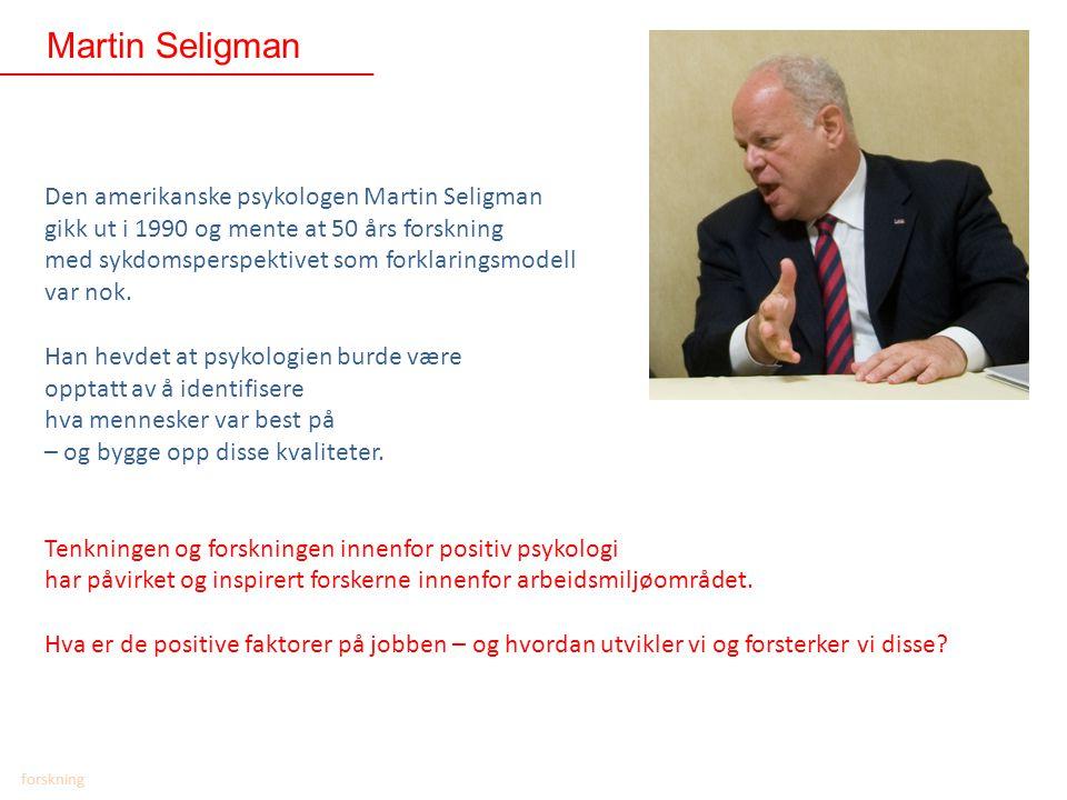 Den amerikanske psykologen Martin Seligman gikk ut i 1990 og mente at 50 års forskning med sykdomsperspektivet som forklaringsmodell var nok. Han hevd