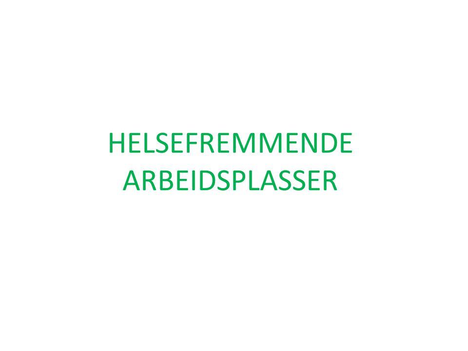 HELSEFREMMENDE ARBEIDSPLASSER