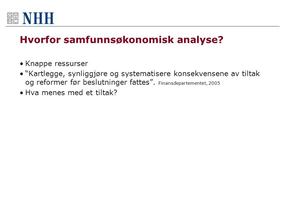 Hvorfor samfunnsøkonomisk analyse.