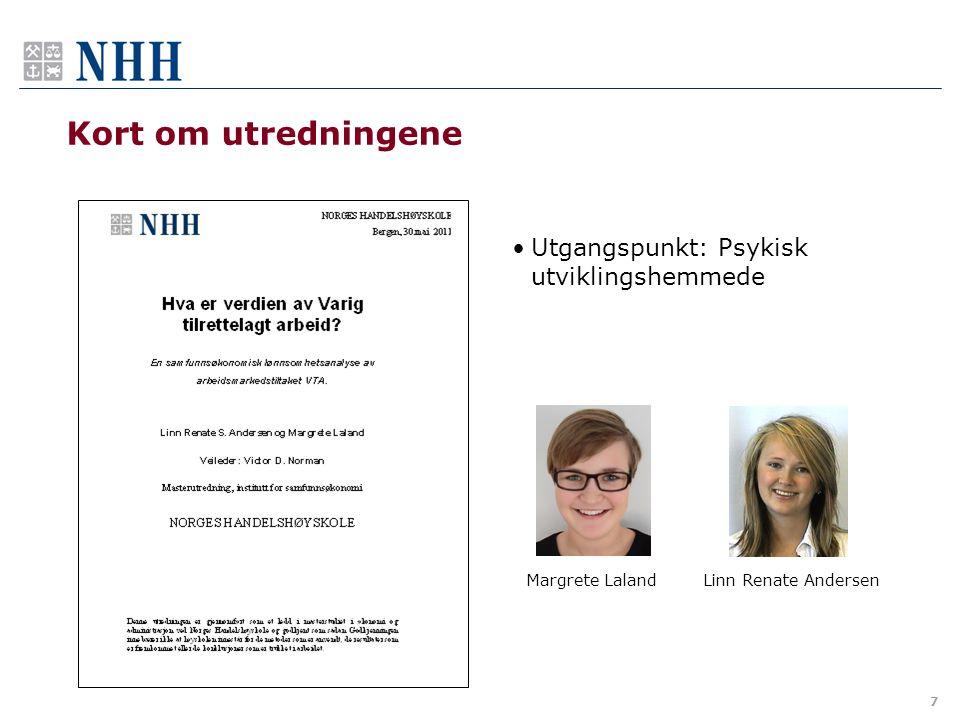 7 Kort om utredningene •Utgangspunkt: Psykisk utviklingshemmede Margrete Laland Linn Renate Andersen