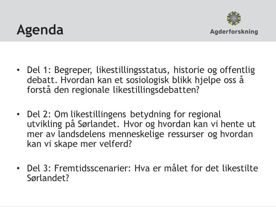 Agenda • Del 1: Begreper, likestillingsstatus, historie og offentlig debatt.