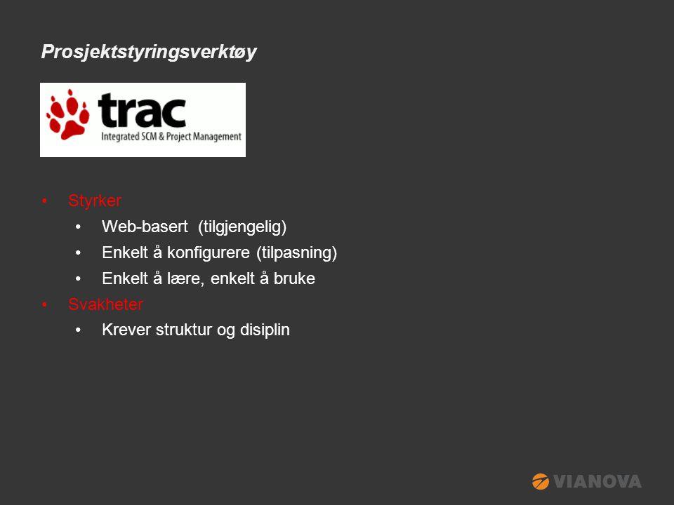 Prosjektstyringsverktøy •Styrker •Web-basert (tilgjengelig) •Enkelt å konfigurere (tilpasning) •Enkelt å lære, enkelt å bruke •Svakheter •Krever struktur og disiplin