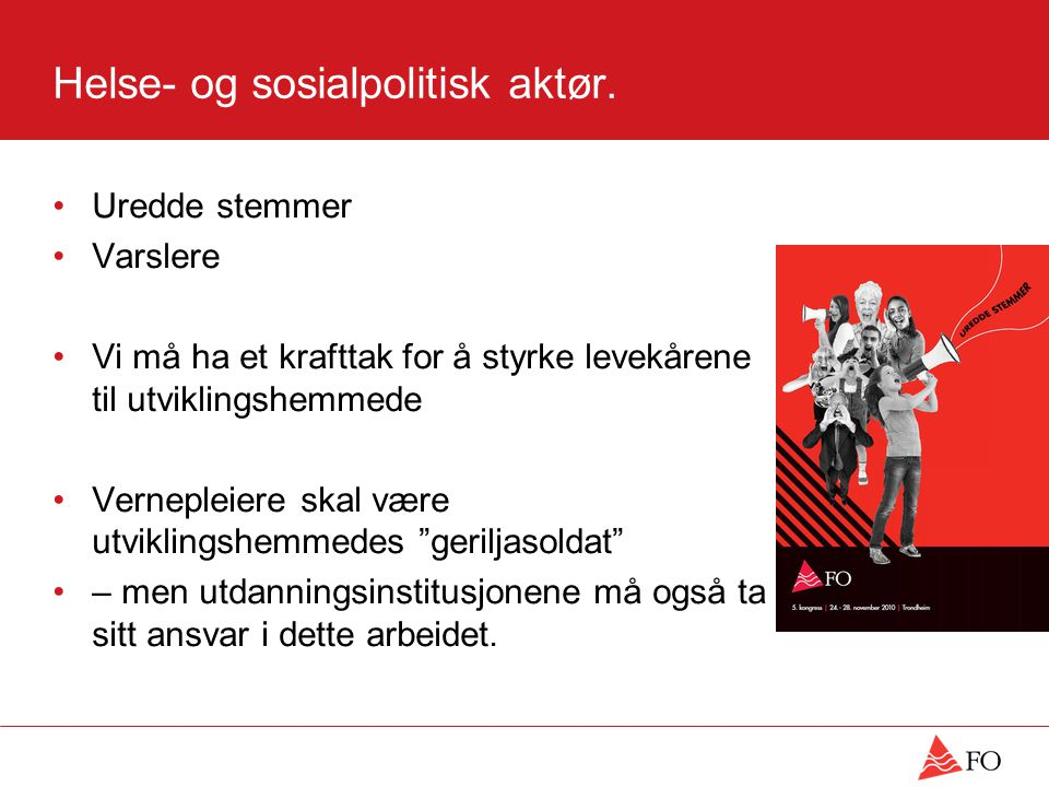Helse- og sosialpolitisk aktør.