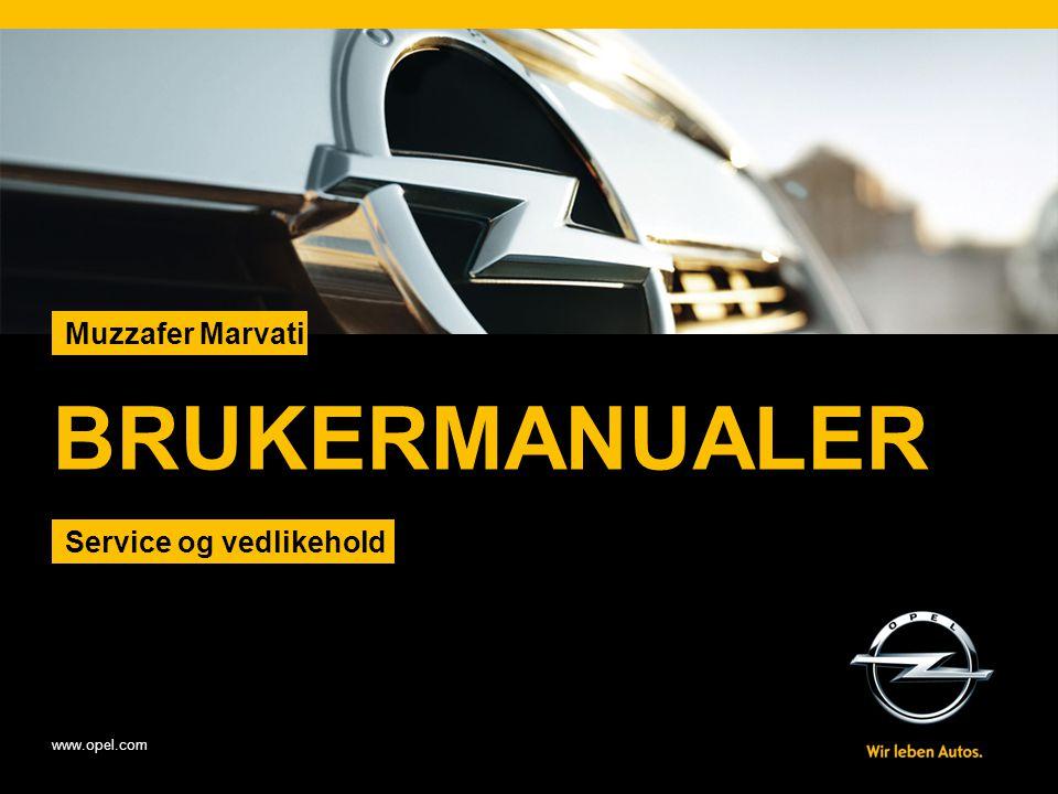 www.opel.com Muzzafer Marvati BRUKERMANUALER Service og vedlikehold