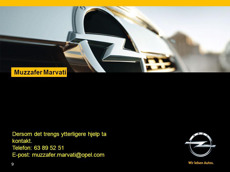 Muzzafer Marvati 9 Dersom det trengs ytterligere hjelp ta kontakt.