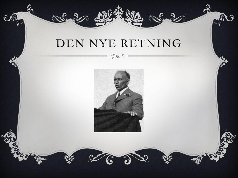 DEN NYE RETNING