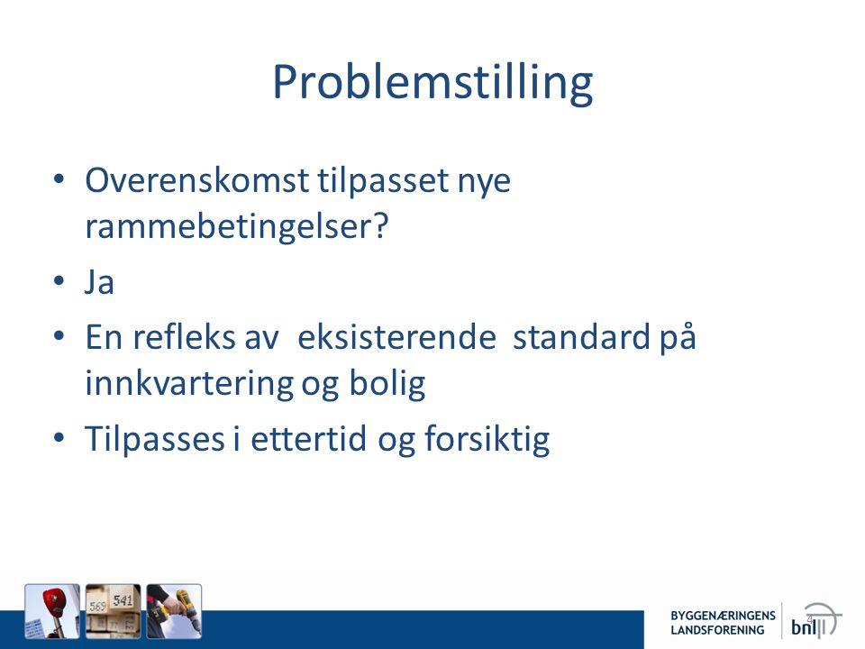 Problemstilling • Overenskomst tilpasset nye rammebetingelser.