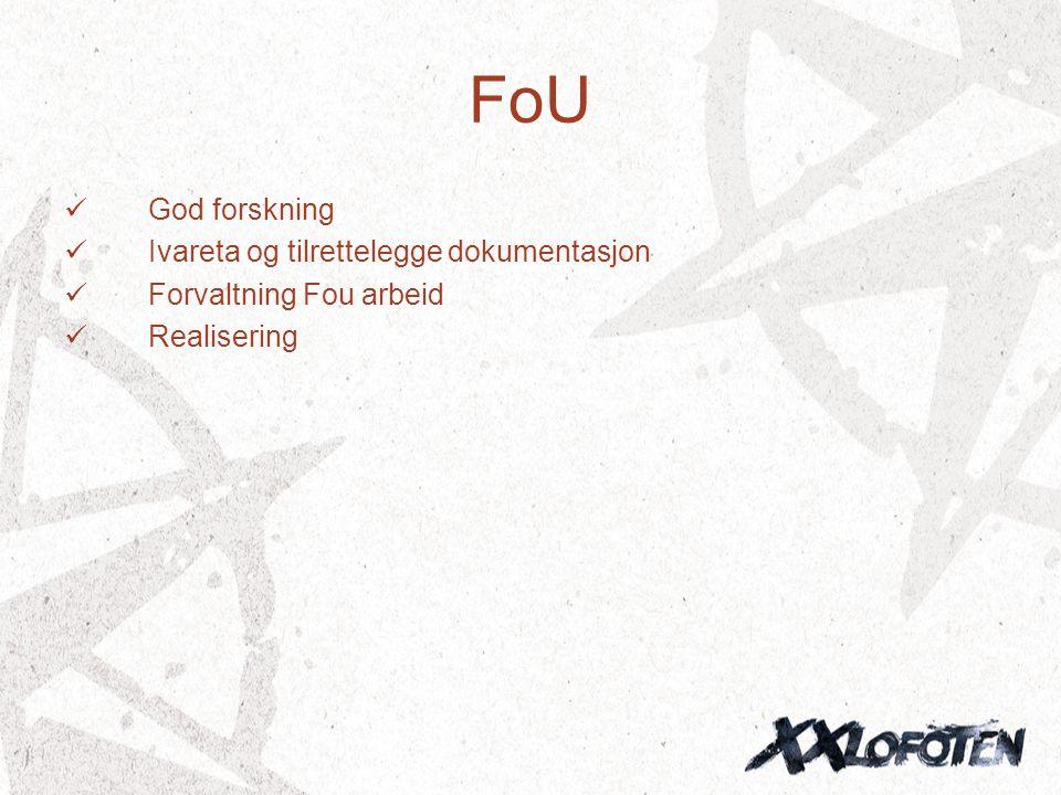 FoU  God forskning  Ivareta og tilrettelegge dokumentasjon  Forvaltning Fou arbeid  Realisering
