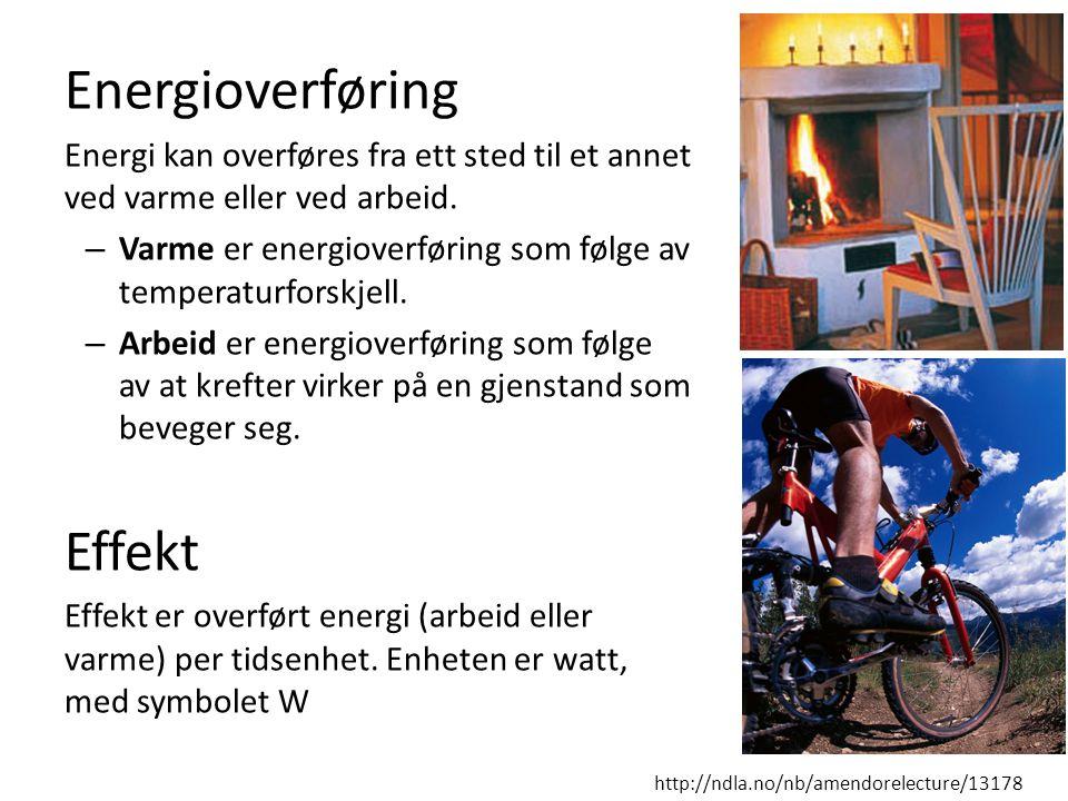 Energioverføring Energi kan overføres fra ett sted til et annet ved varme eller ved arbeid. – Varme er energioverføring som følge av temperaturforskje