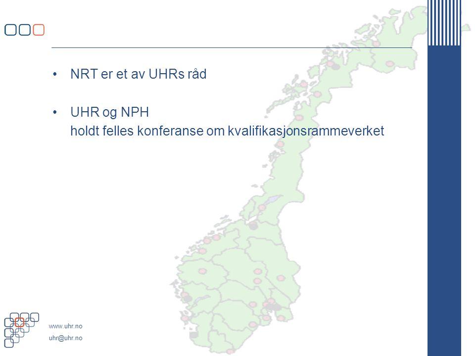 www.uhr.no uhr@uhr.no •NRT er et av UHRs råd •UHR og NPH holdt felles konferanse om kvalifikasjonsrammeverket