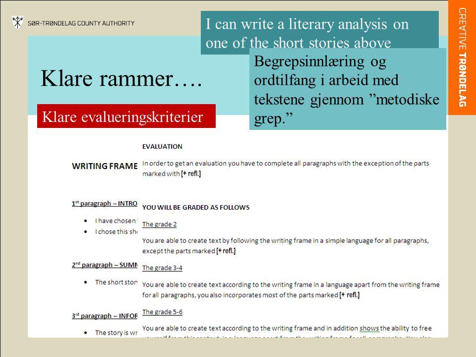 """Klare rammer…. I can write a literary analysis on one of the short stories above Begrepsinnlæring og ordtilfang i arbeid med tekstene gjennom """"metodis"""