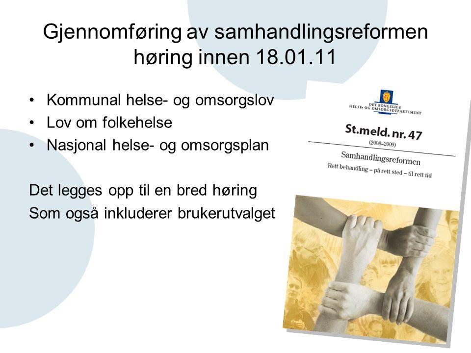 Gjennomføring av samhandlingsreformen høring innen 18.01.11 •Kommunal helse- og omsorgslov •Lov om folkehelse •Nasjonal helse- og omsorgsplan Det legg