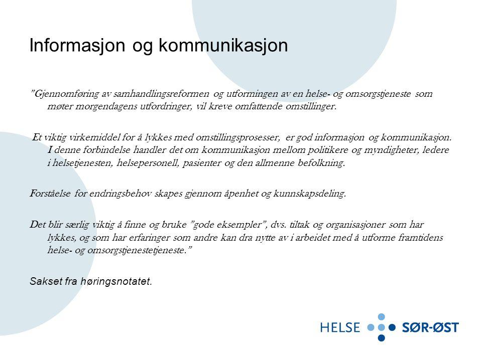 """Informasjon og kommunikasjon """"Gjennomføring av samhandlingsreformen og utformingen av en helse- og omsorgstjeneste som møter morgendagens utfordringer"""