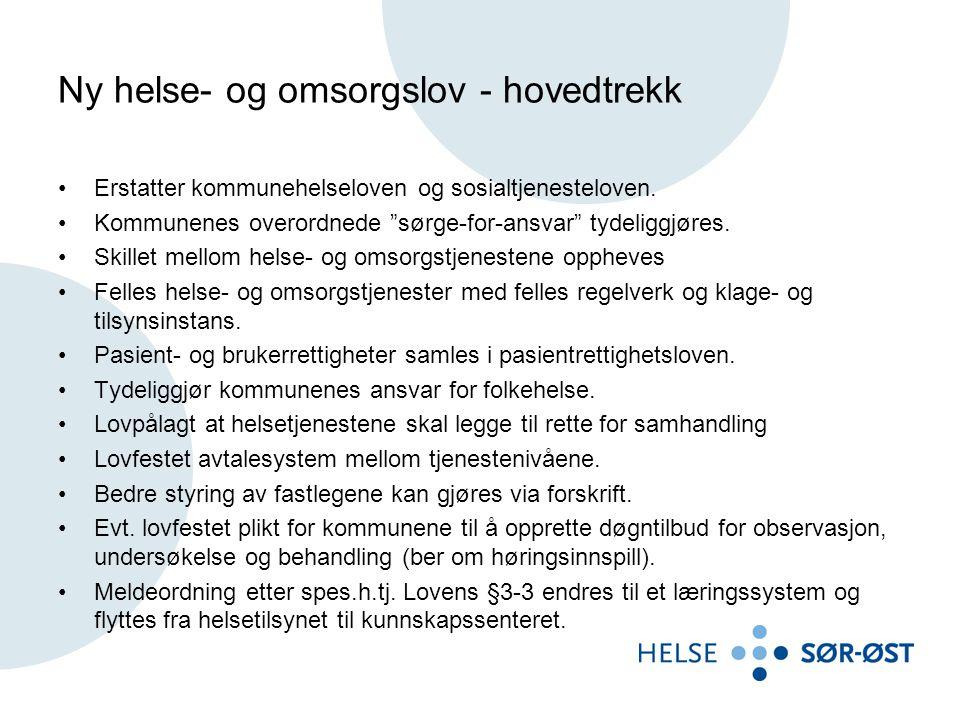 Ny helse- og omsorgslov - hovedtrekk •Erstatter kommunehelseloven og sosialtjenesteloven.