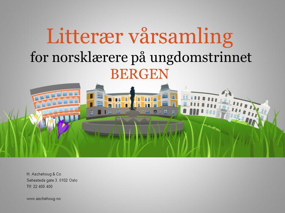 Litterær vårsamling for norsklærere på ungdomstrinnet BERGEN H.