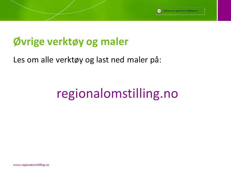 Les om alle verktøy og last ned maler på: regionalomstilling.no Øvrige verktøy og maler www.regionalomstilling.no